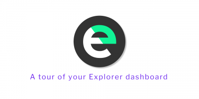 Explorer dashboard tour